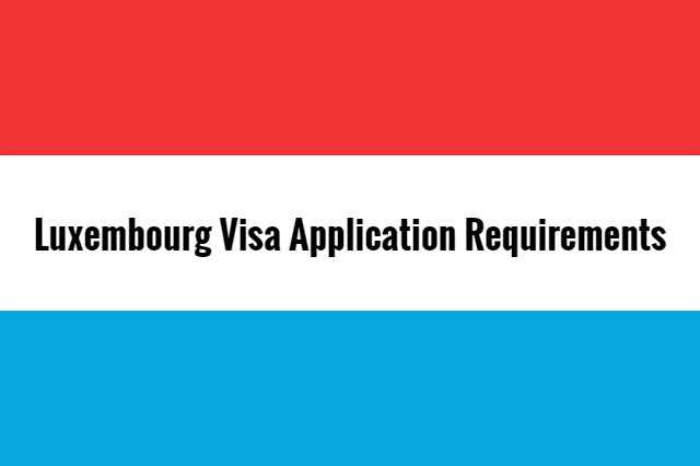 Luxembourg-visa-application-requirements